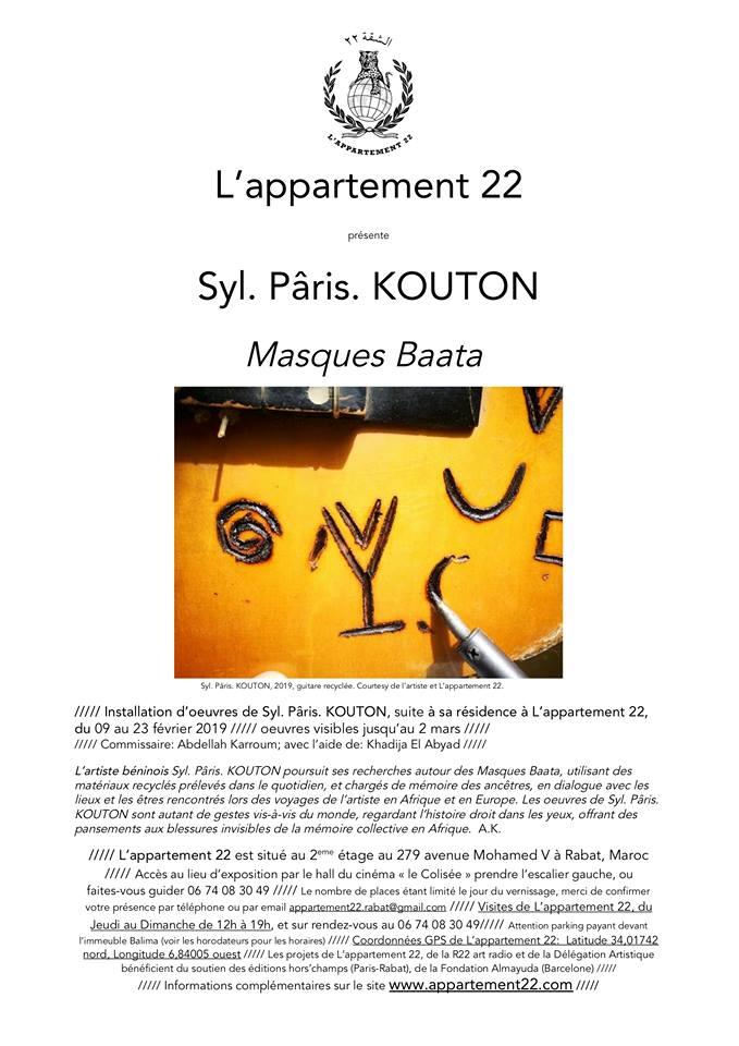 Résidence /  Syl.Pâris.KOUTON – Masques Baata.   L'Appartement 22, Rabat / Maroc.           Commissaire : Abdellah KARROUM